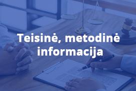 Teisinė, metodinė informacija